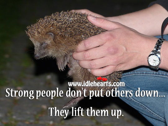 Strong people lift others up. Image