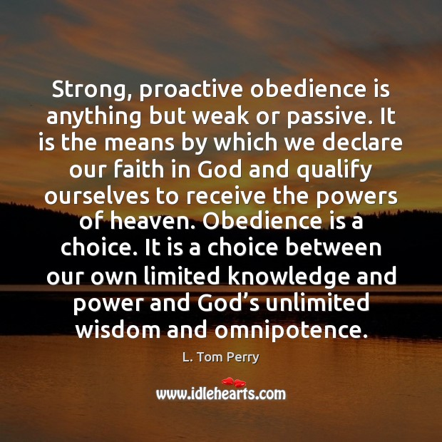 Strong, proactive obedience is anything but weak or passive. It is the Image
