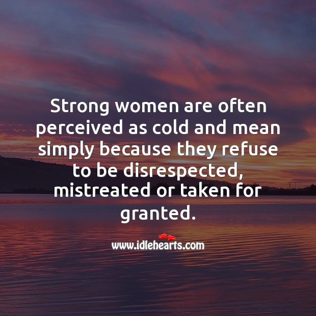 Strong women are often perceived as cold and mean. Image