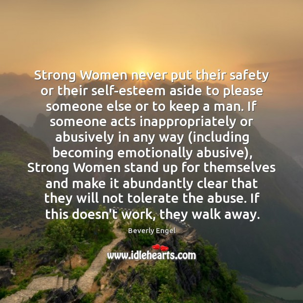 Image, Strong women never put their self-esteem aside to please someone.