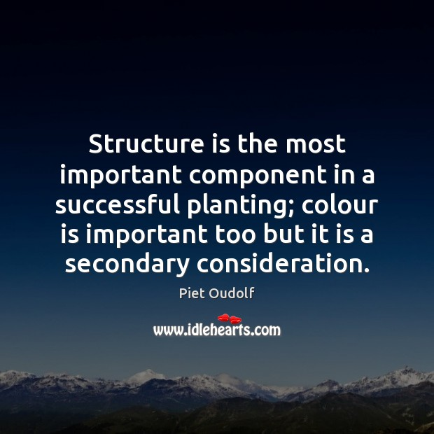Structure is the most important component in a successful planting; colour is Image