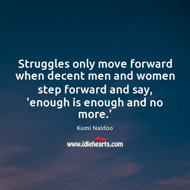 Struggles only move forward when decent men and women step forward and Image