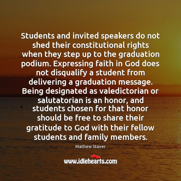 Students and invited speakers do not shed their constitutional rights when they Graduation Quotes Image
