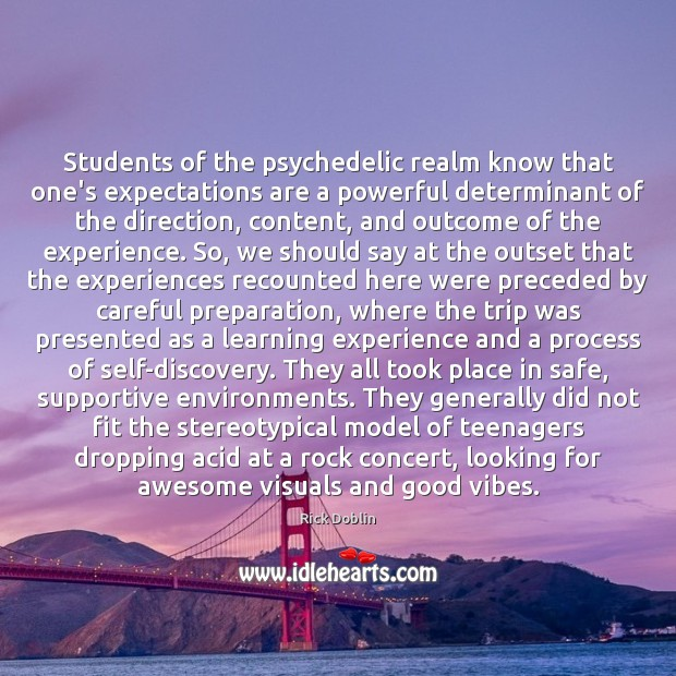 Image, Students of the psychedelic realm know that one's expectations are a powerful