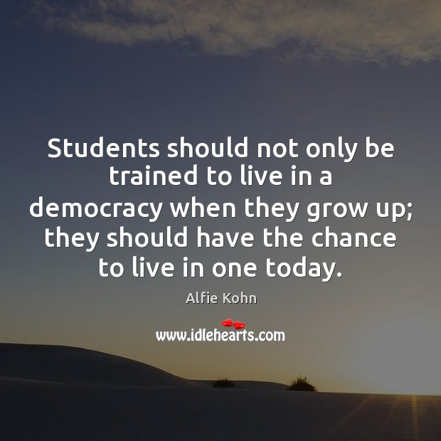 Image, Students should not only be trained to live in a democracy when