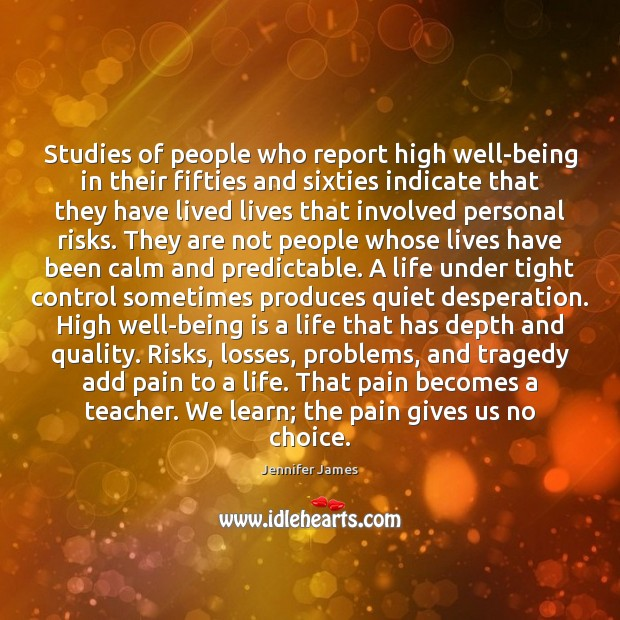 Studies of people who report high well-being in their fifties and sixties Jennifer James Picture Quote