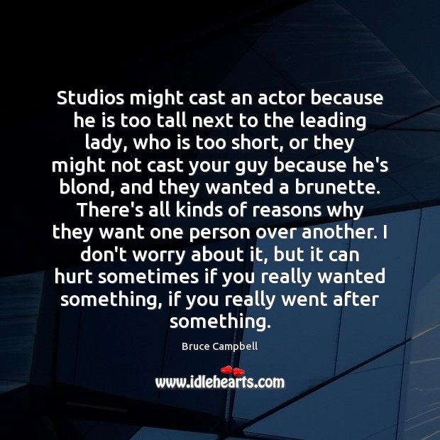 Image, Studios might cast an actor because he is too tall next to