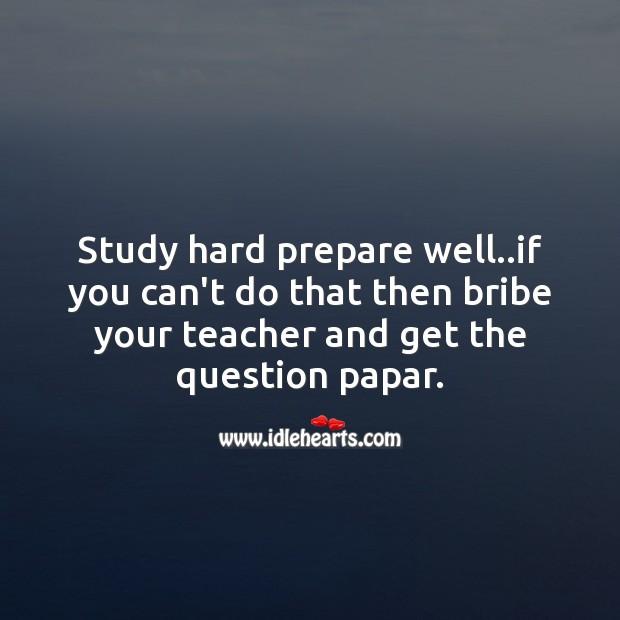 Study hard prepare well.. Image