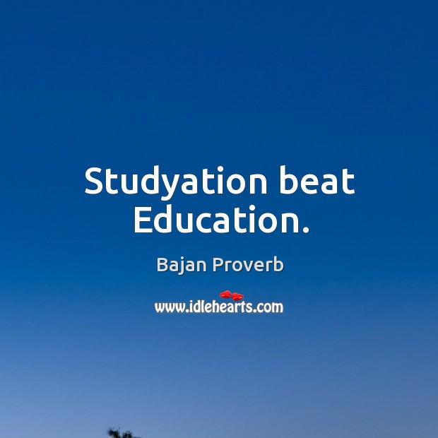 Studyation beat education. Bajan Proverbs Image