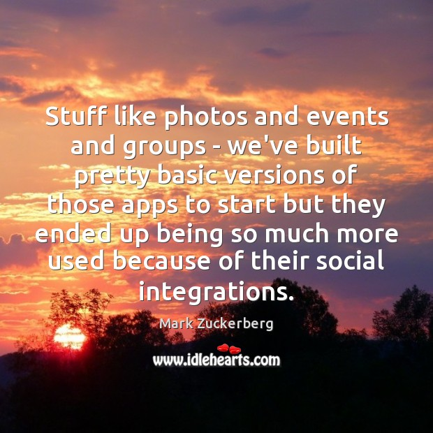 Image about Stuff like photos and events and groups – we've built pretty basic