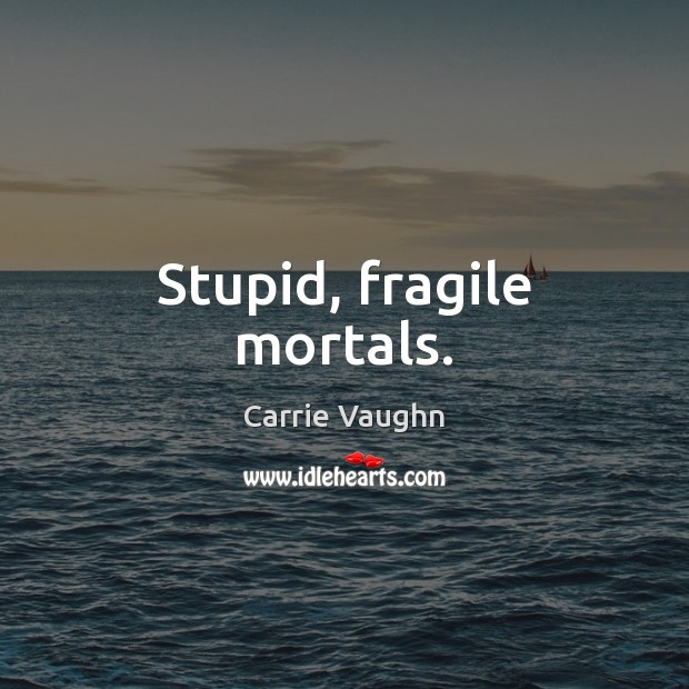 Picture Quote by Carrie Vaughn