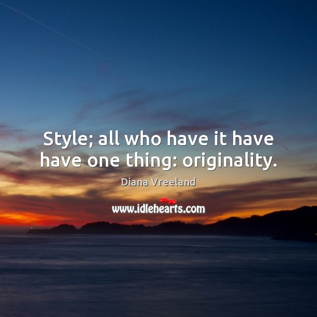 Style; all who have it have have one thing: originality. Image