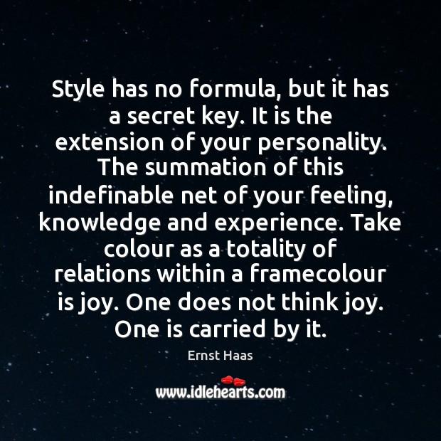 Style has no formula, but it has a secret key. It is Image