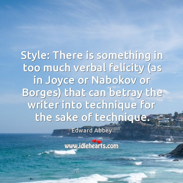Style: There is something in too much verbal felicity (as in Joyce Image
