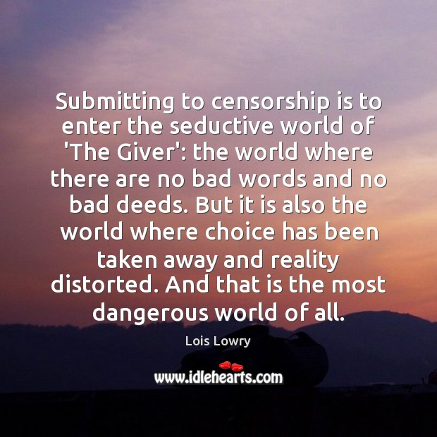 Submitting to censorship is to enter the seductive world of 'The Giver': Lois Lowry Picture Quote