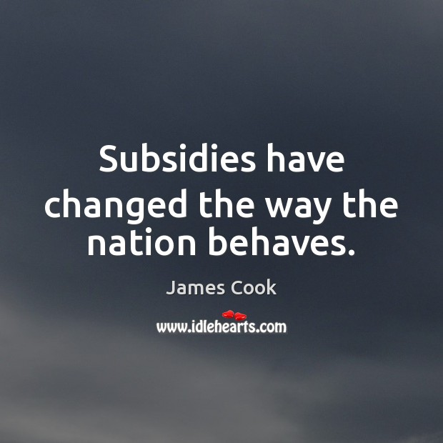 Subsidies have changed the way the nation behaves. Image