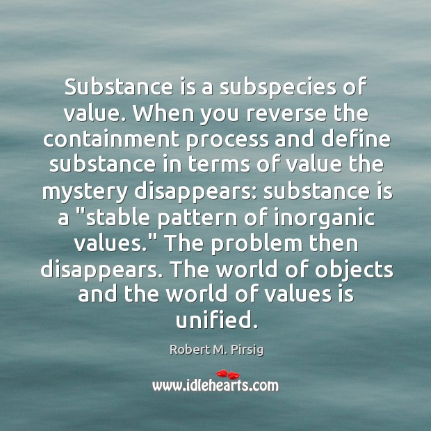 Substance is a subspecies of value. When you reverse the containment process Image