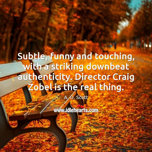 Image, Subtle, funny and touching, with a striking downbeat authenticity. Director Craig Zobel