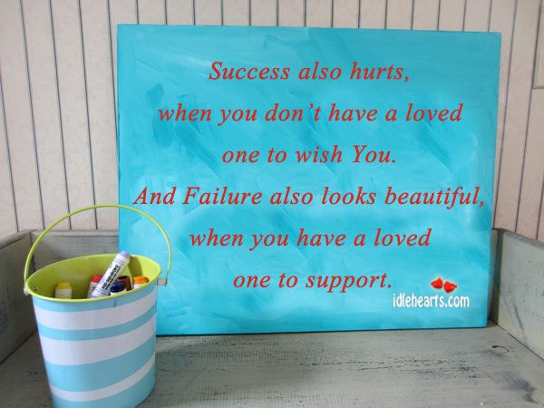 Success Also Hurts, When You Don't Have A…