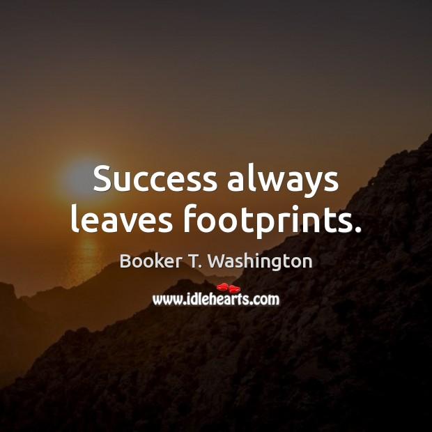 Image, Success always leaves footprints.