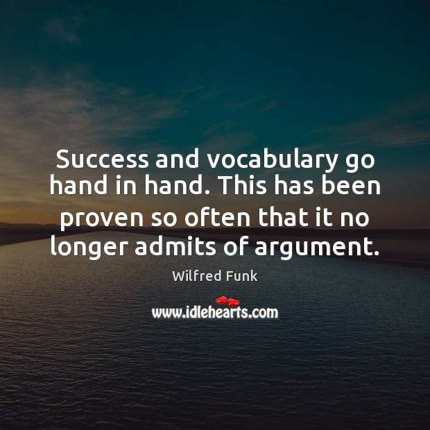 Success and vocabulary go hand in hand. This has been proven so Image