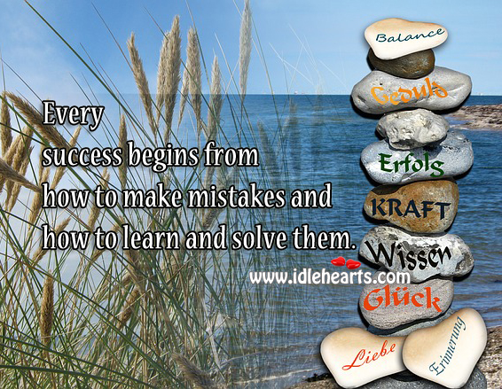 Every Success Begins From Mistakes
