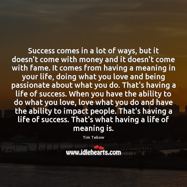 Success comes in a lot of ways, but it doesn't come with Tim Tebow Picture Quote