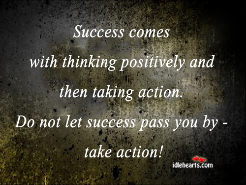 Success Comes With Thinking Positively…