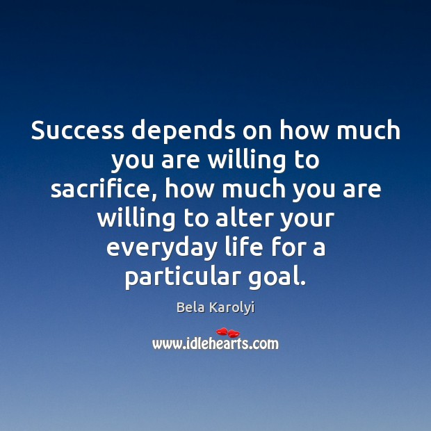 Image, Success depends on how much you are willing to sacrifice, how much
