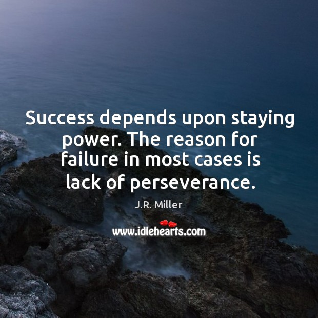 Image, Success depends upon staying power. The reason for failure in most cases
