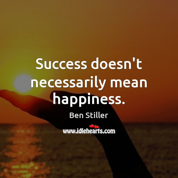 Success doesn't necessarily mean happiness. Image