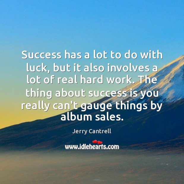 Image, Success has a lot to do with luck, but it also involves