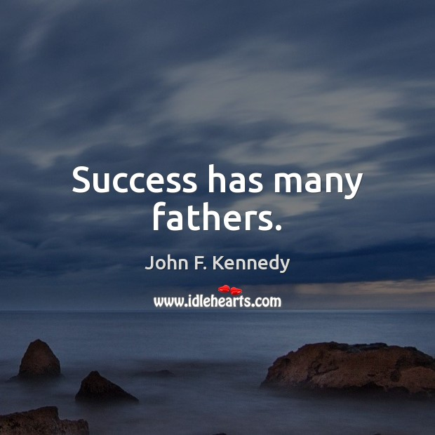 Image, Success has many fathers.