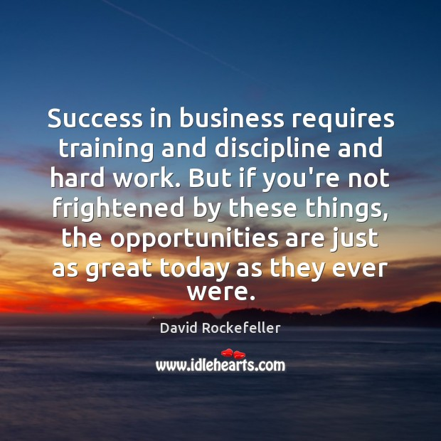 Image, Success in business requires training and discipline and hard work. But if