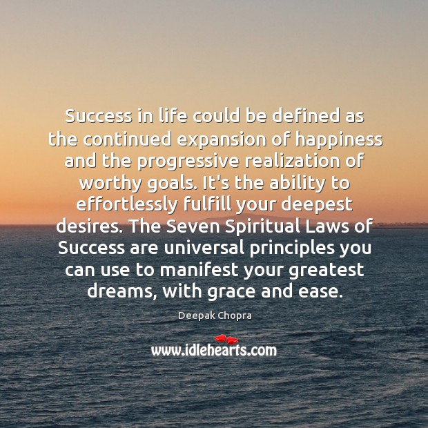 Success in life could be defined as the continued expansion of happiness Image