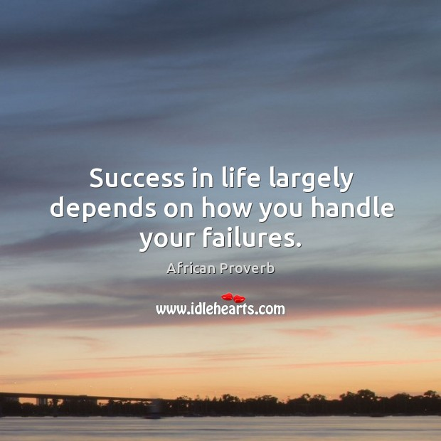 Image, Success in life largely depends on how you handle your failures.