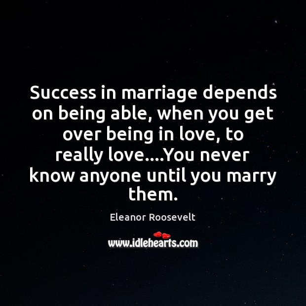 Image, Success in marriage depends on being able, when you get over being