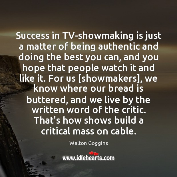 Image, Success in TV-showmaking is just a matter of being authentic and doing