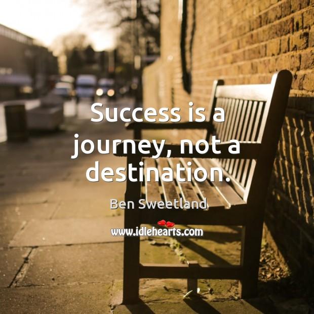Success is a journey, not a destination. Image
