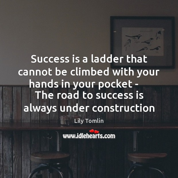 Image, Success is a ladder that cannot be climbed with your hands in