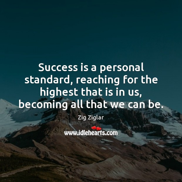 Image, Success is a personal standard, reaching for the highest that is in