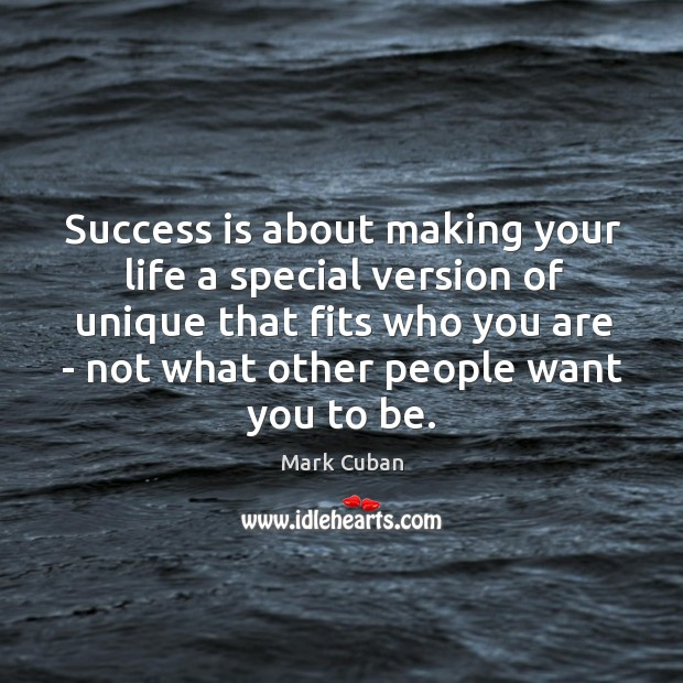 Success is about making your life a special version of unique that Image