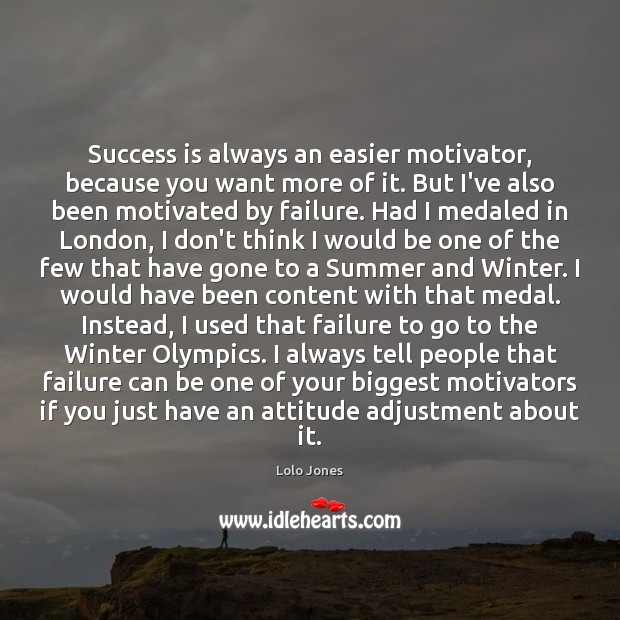 Success is always an easier motivator, because you want more of it. Image