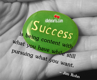 Success Is Being Content With What You…