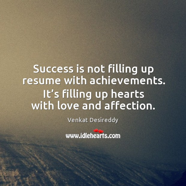 Image, Success is filling up hearts with love and affection.