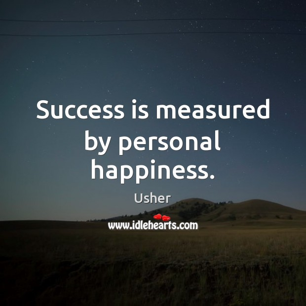 Success is measured by personal happiness. Image