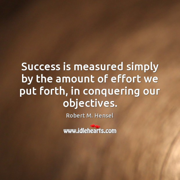 Success is measured simply by the amount of effort we put forth, Image