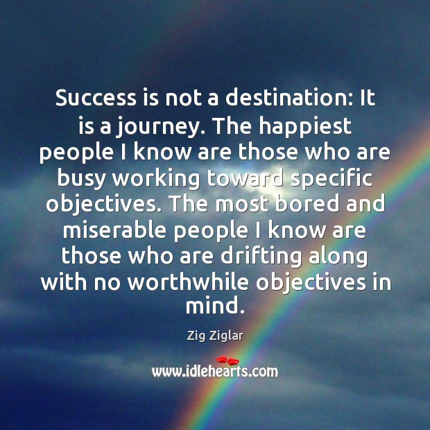 Success is not a destination: It is a journey. The happiest people Image