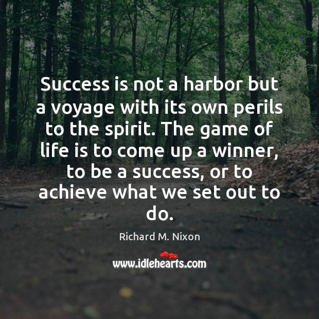 Image, Success is not a harbor but a voyage with its own perils