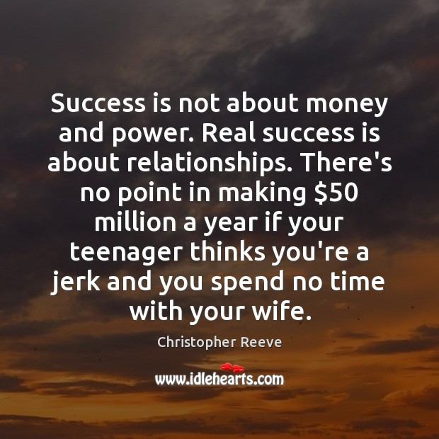 Image, Success is not about money and power. Real success is about relationships.